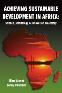 Achieving Sustainable Development in Africa: Science, Technology & Innovation Trajectory